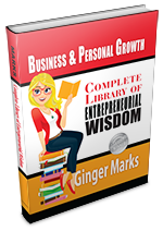 Complete Library of Entrepreneurial Wisdom by author Ginger Marks