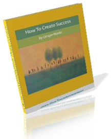 How to Create Success book by Ginger Marks